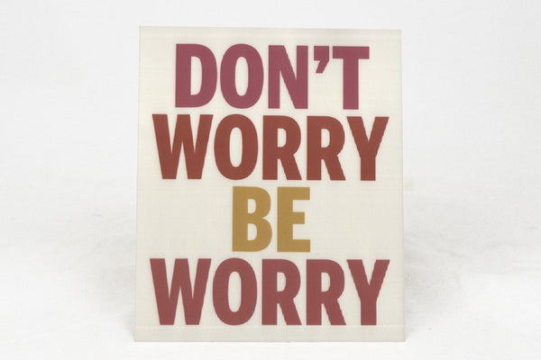 Miscellany - Don't Worry Be Worry Sticker