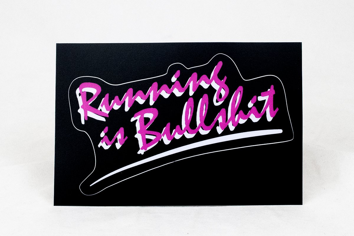 Miscellany - Running Is Bullshit Sticker