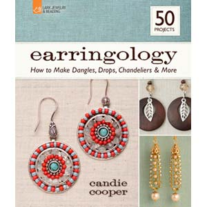Earringology  How to make Dangles, Drops, Chandeliers & More