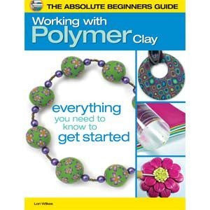 Absolute Beginners Guide to Polymer Clay