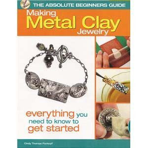 Books - Absoulute Beginners Guide To Metal Clay Book