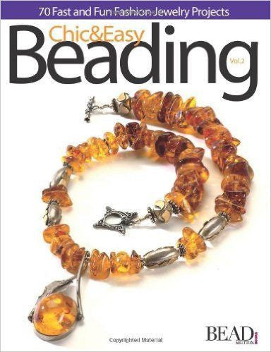 Books - Chic & Easy Beading, Volume 2: 70 Fast And Fun Fashion Jewelry Projects