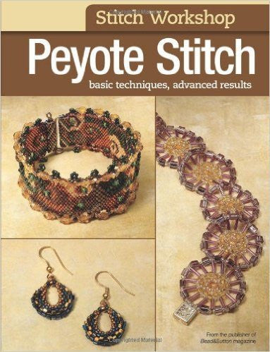 Books - Stitch Workshop: Peyote Stitch: Basic Techniques, Advanced Results