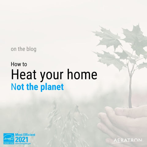 How to heat your home (and not the planet)