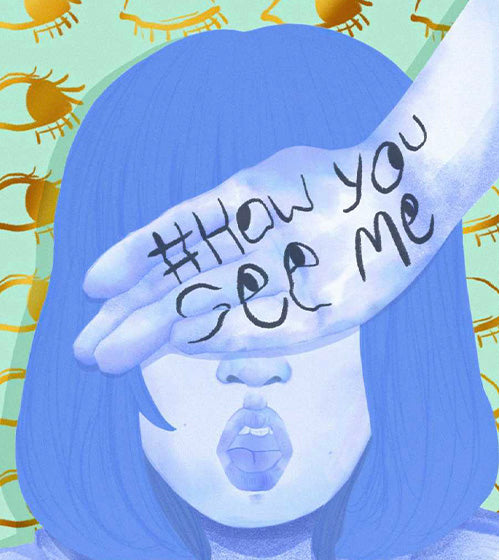 An illustration by Cherie Lee. A female painted in blue. The background is covered with an golden eye motif.Her hand is covering her right eye with the hashtag 'How You See Me' written on the back of her hand.