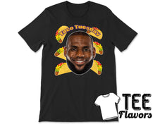 Load image into Gallery viewer, It's Taco Tuesday!! Lebron James Taco Tee / T-Shirt