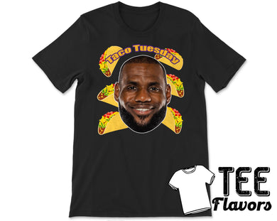 It's Taco Tuesday!! Lebron James Taco Tee / T-Shirt