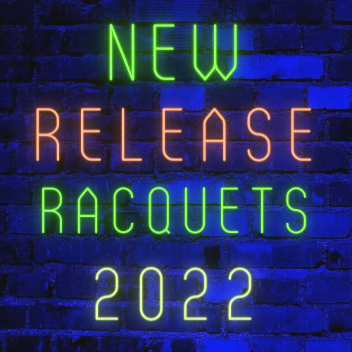 NEW RELEASE RACQUETS 2021