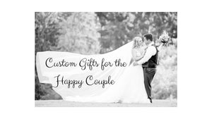 Custom Gifts for the Happy Couple