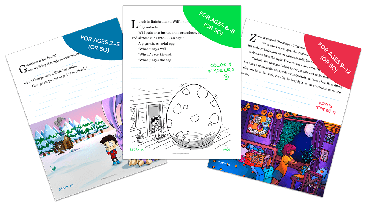 Add your email below to receive our free story kits. There are kits for children ages 3–5, 6–8, and 9–12. Each one includes 3 stories and isavailable in US English, UK English, and Spanish — with morelanguages on the way!
