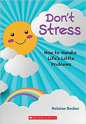 Don't Stress - How to Handle Life's Little Problems