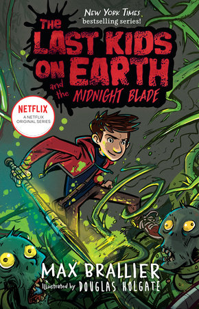The Last Kids on Earth and the Midnight Blade (The Last Kids on Earth #5) Ages 8+