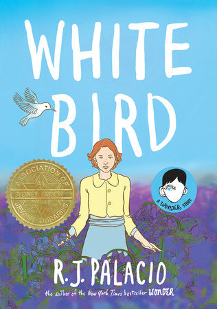 White Bird: a Wonder Story (Sydney Taylor Book Award) Ages 8+