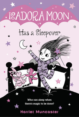 Isadora Moon Has a Sleepover (Isadora Moon #7) 6+