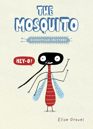 The Mosquito (A Disgusting Critters Book) Ages 6+