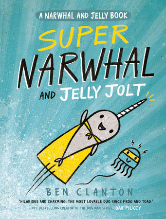 Super Narwhal and Jelly Jolt (Narwhal and Jelly Book #2) Ages 6+