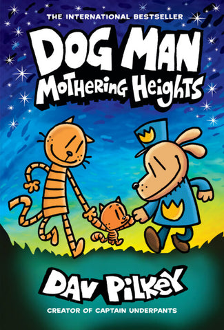 Mothering Heights (Dog Man #10) 7+