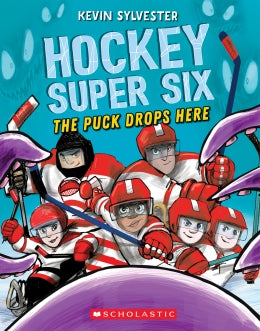 Hockey Super Six The Puck Drops Here By our Local Author Kevin Sylvester :) 8-12