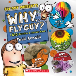 Fly Guy Presents: Why, Fly Guy? A BIG Question and Answer Book
