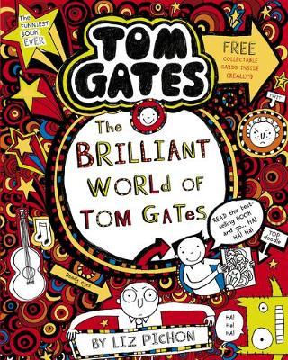 The book cover for Tom Gates - The Brilliant World of Tom Gates by Liz Pichon. The book cover is red and black with lots of different shapes and drawings of objects, including stars, swirls, a guitar etc