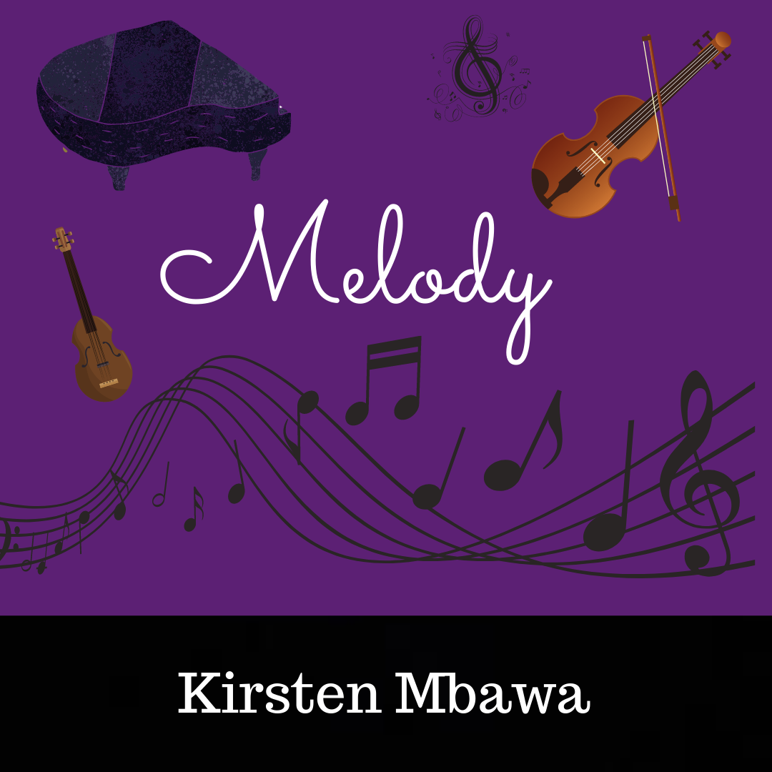 MELODY BY KIRSTEN MBAWA