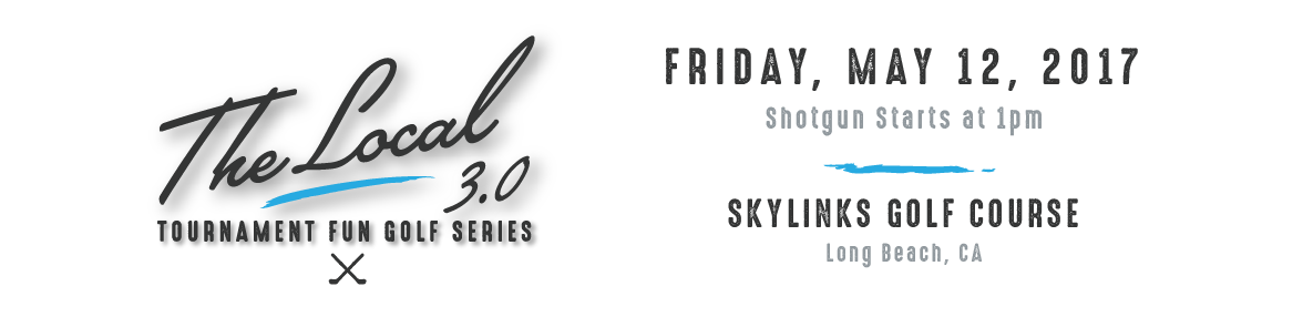 The Local 3.0 is Friday, May 12, 2017 at Skylinks Golf Course