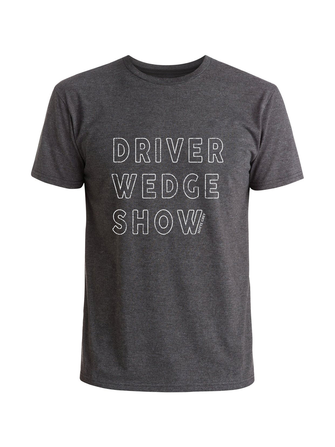 Driver Wedge Show Tee - Charcoal Heather