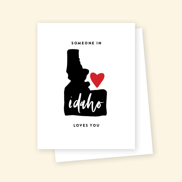 Someone in Idaho Loves You - Greeting Card
