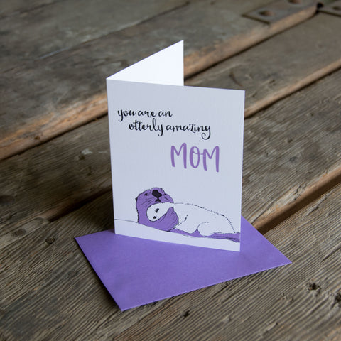 Otterly amazing mom, Mother's Day, letterpress printed card. Eco friendly
