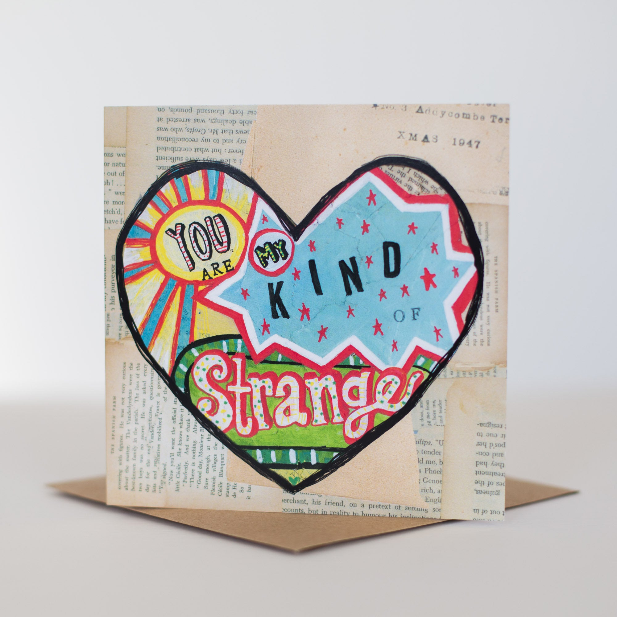 'You are my kind of Strange' Greetings Card