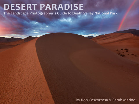 Desert Paradise: The Landscape Photographer's Guide to Death Valley National Park
