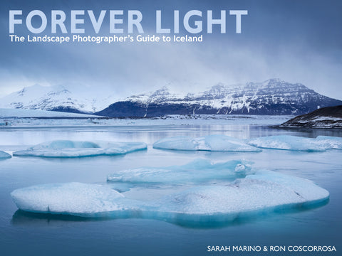 Forever Light: The Landscape Photographer's Guide to Iceland (Second Edition)