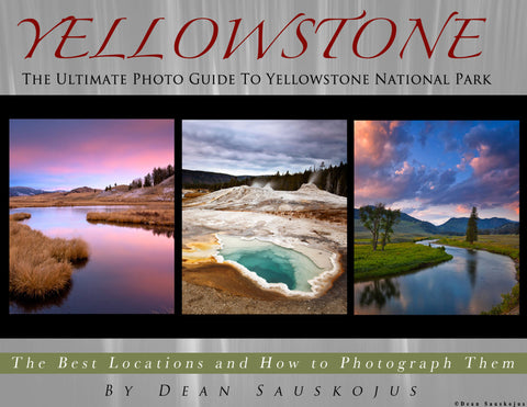 The Ultimate Photo Guide To Yellowstone National Park