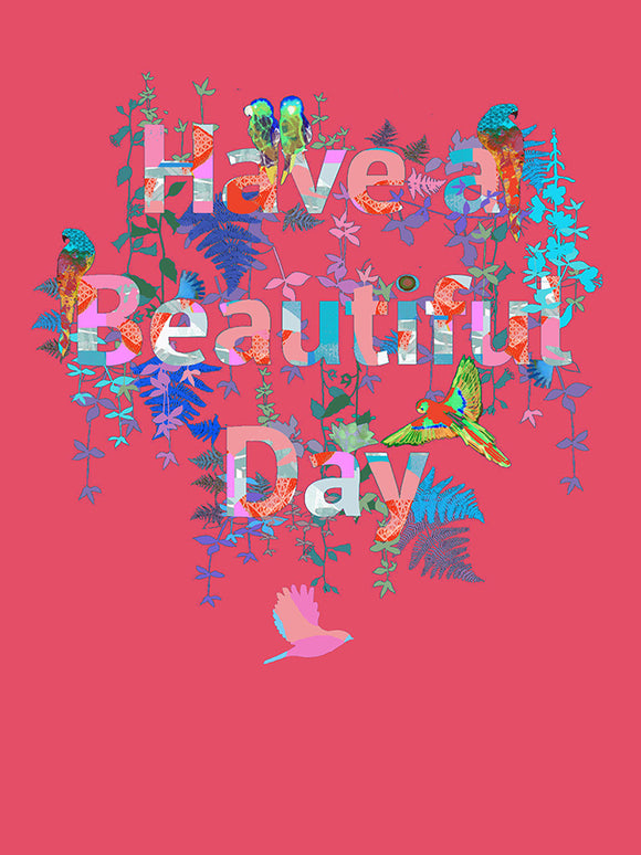 Have a Beautiful Day Unlimited Print