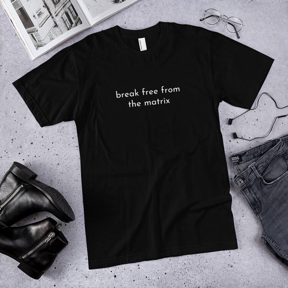 break free from the matrix Unisex T-Shirt