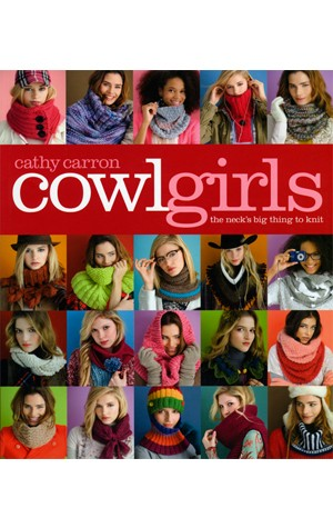 Cowlgirls - The neck's big thing to knit - Cathy Carron