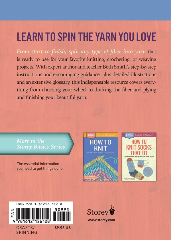 How to Spin - From Choosing a Spinning Wheel to Making Yarn - by Beth Smith