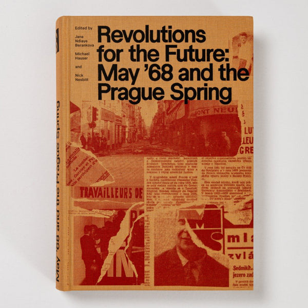 Revolutions for the Future: May '68 and the Prague Spring