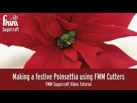 Making a Festive Poinsettia with FMM Sugarcraft