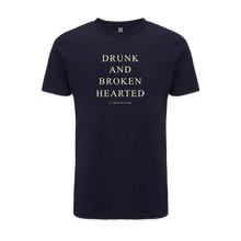 Load image into Gallery viewer, Drunk And Broken Hearted T-Shirt