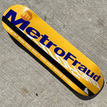 Load image into Gallery viewer, MetroFraud Skateboard