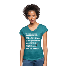 "Load image into Gallery viewer, ""Don't Settle"" Women's Tri-Blend V-Neck T-Shirt - heather turquoise"