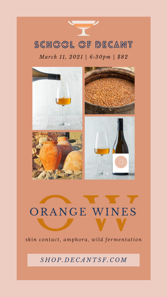 School of DECANT: Orange Wine Deep Dive - 3/11/21 @ 6:30PM via Zoom