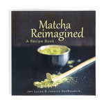 Matcha Reimagined: A Recipe Book