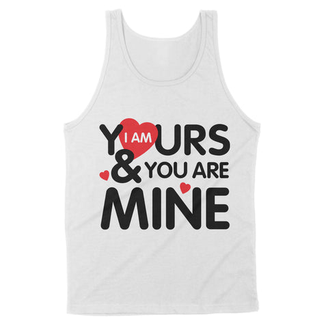 I Am Yours & You Are Mine - Standard Tank