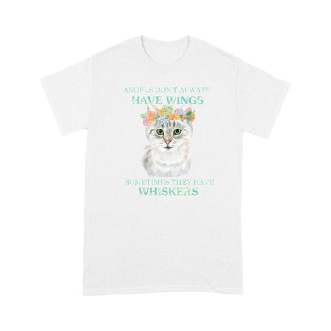 Some Angels Have Whiskers - Standard T-shirt