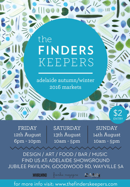 We are headed to Adelaide for the Finders Keepers Market on this Friday-Sunday!