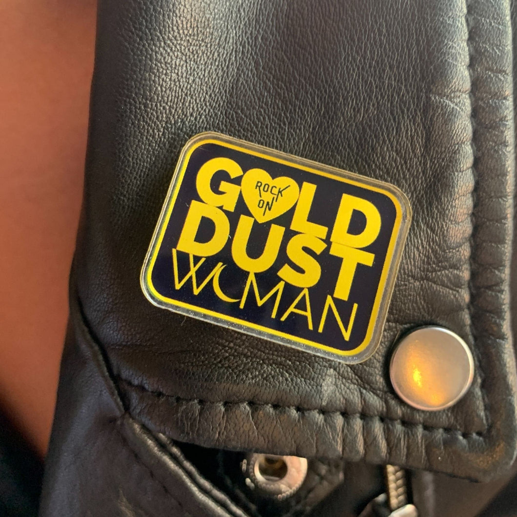 Rock On Gold Dust Woman Acrylic Pin