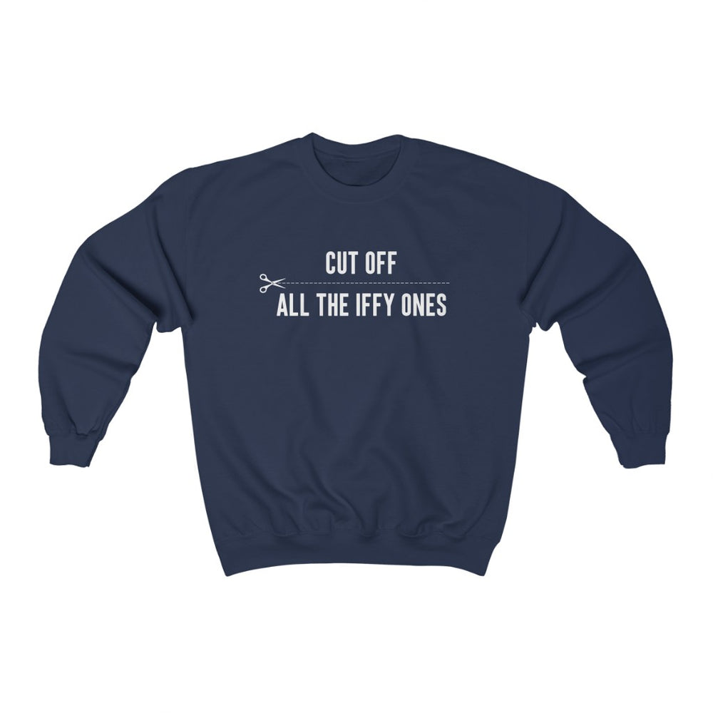 Cut Off All The Iffy Ones - Unisex Heavy Blend™ Crewneck Sweatshirt