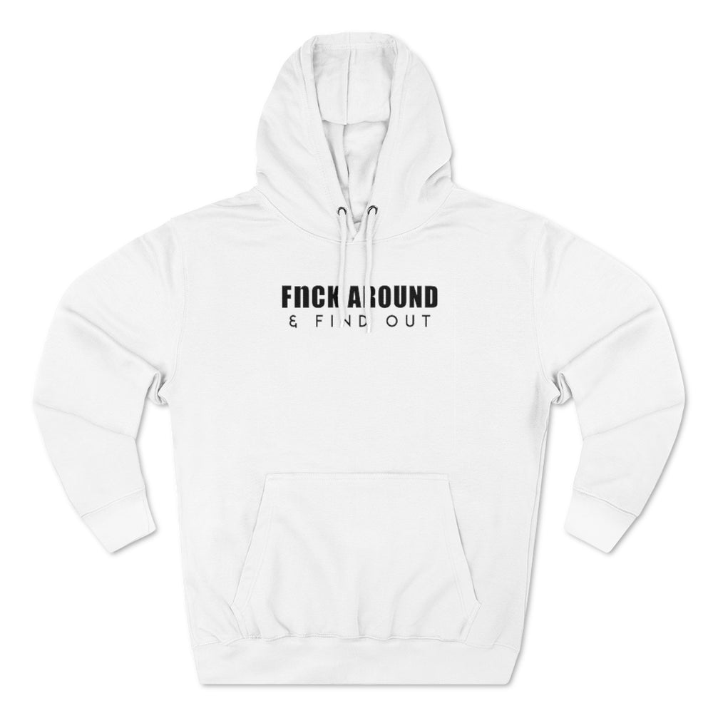 Fnck Around & Find Out - Unisex Premium Pullover Hoodie